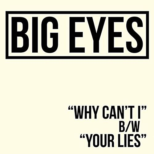 Why Can't I by Big Eyes