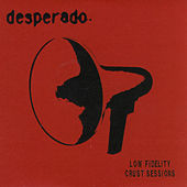 Low Fidelity Crust Sessions by Desperado
