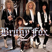 Play & Download The Best Of Britny Fox by Britny Fox | Napster