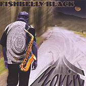 Play & Download Movin' by Fishbelly Black | Napster