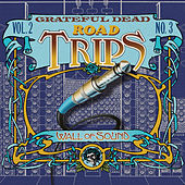 Play & Download Road Trips Vol. 2 No. 3: 6/16/74 by Grateful Dead | Napster