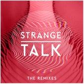 Play & Download Strange Talk - The Remixes by Strange Talk    Napster