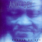 Play & Download Shades of Bey by Andy Bey | Napster