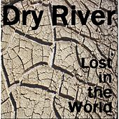 Lost in the World de Dry River