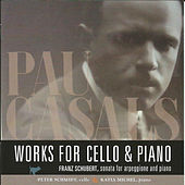 Play & Download Pau Casals: Works for Cello & Piano by Peter Schmidt | Napster