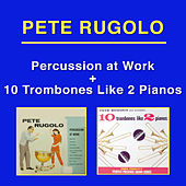 Play & Download Percussion at Work + Ten Trombones Like Two Pianos by Pete Rugolo | Napster