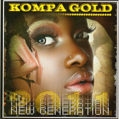 Play & Download Kompa Gold 2011 - New Generation by Various Artists | Napster