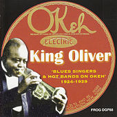 Play & Download Blues Singers & Hot Bands on Okeh 1924-1929 by King Oliver | Napster