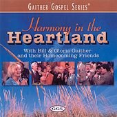 Play & Download Harmony In The Heartland by Bill & Gloria Gaither | Napster