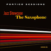 Play & Download Jazz Showcase: The Saxophone, Vol. 6 by Various Artists | Napster