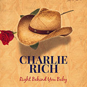 Right Behind You Baby by Charlie Rich