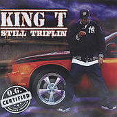 Play & Download Still Triflin by King Tee | Napster