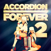 Accordion Forever, Vol. 2: 100 Tracks for the Ultimate Accordion Fan von Various Artists