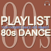 Playlist 80s Dance by Various Artists