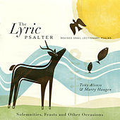 Play & Download The Lyric Psalter: Solemnities, Feasts and Other Occasions by Marty Haugen | Napster
