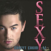Play & Download Sexy by Cüneyt Çakim | Napster
