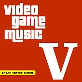 Play & Download Video Game Music, Vol. 5 by Bryan