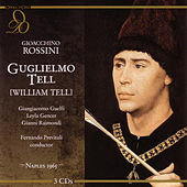 Rossini: Guglielmo Tell / Live Performance, Naples, Italy, December 12, 1965 by Teatro San Carlo Orchestra & Chorus
