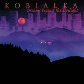 Play & Download Dreams Beyond The Twilight by Daniel Kobialka | Napster