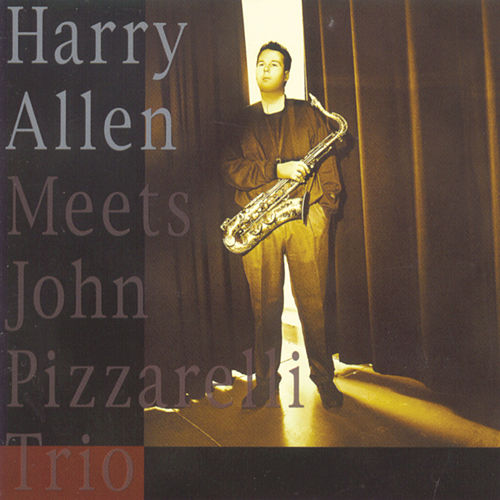 Play & Download Harry Allen Meets The John Pizzarelli Trio by Harry Allen | Napster