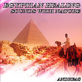 Play & Download Egyptian Healing Sounds with Nature by Andreas | Napster