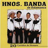 Play & Download 20 Corridos de Siempre by Hnos. Banda de Salamanca | Napster