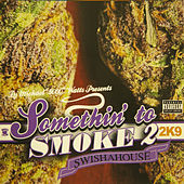 Play & Download Something to Smoke 2 by Swisha House | Napster