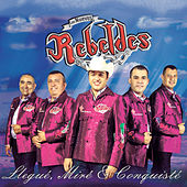 Play & Download Llegue, Mire & Conquiste by Los Nuevos Rebeldes | Napster