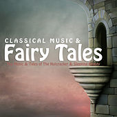 Play & Download Classical Music and Fairy Tales by Various Artists | Napster