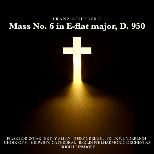 Play & Download Schubert: Mass No. 6 in E flat major, D. 950 by Fritz Wunderlich | Napster