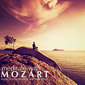 Play & Download Meditate with Mozart by Various Artists | Napster
