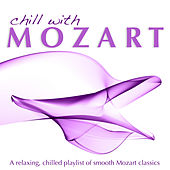Play & Download Chill With Mozart by Various Artists | Napster