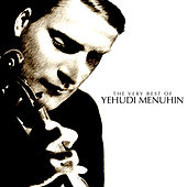The Very Best of Yehudi Menuhin von Various Artists