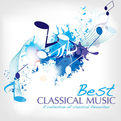 Best Classical Music by Various Artists