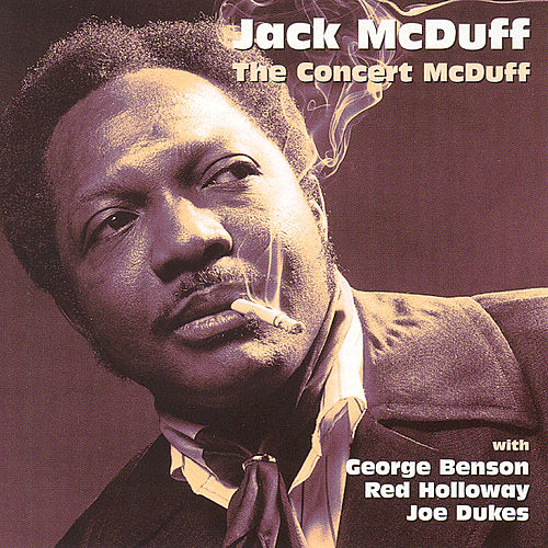 Play & Download The Concert McDuff by Jack McDuff | Napster