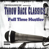 Full Time Hustler 98 by Swisha House