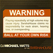 Play & Download Warning! Ball at Your Own Risk by Swisha House | Napster