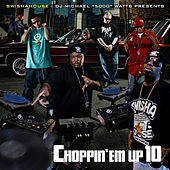 Play & Download Choppin 'Em up 10 by Michael