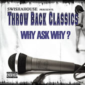 Why Ask Why? by Swisha House