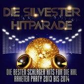 Die Silvester Hitparade – Die besten Schlager Hits für die XXL Raketen Party 2013 bis 2014 by Various Artists