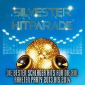 Silvester Hitparade – Die besten Schlager Hits für die XXL Raketen Party 2013 bis 2014 by Various Artists
