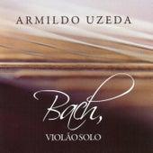 Play & Download Bach, Violão Solo by Armildo Uzeda | Napster