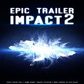 Play & Download Epic Trailer Impact 2 by Erik Ekholm | Napster