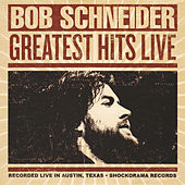 Play & Download Greatest Hits Live by Bob Schneider | Napster