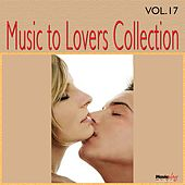 Play & Download Music to Lovers Collection, Vol. 17 by The Strings Of Paris | Napster