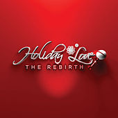 Play & Download Holiday Love: The Rebirth by Various Artists | Napster