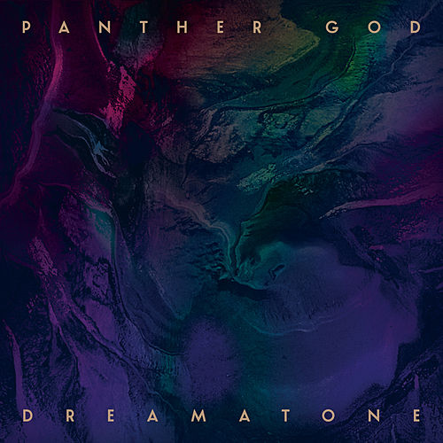Play & Download Dreamatone by Panther God | Napster