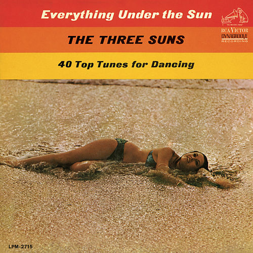 Play & Download Everything Under the Sun by The Three Suns | Napster