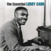 The Essential by Leroy Carr