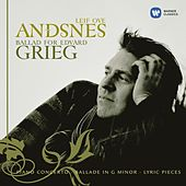 Play & Download Ballad for Edvard Grieg by Leif Ove Andsnes | Napster